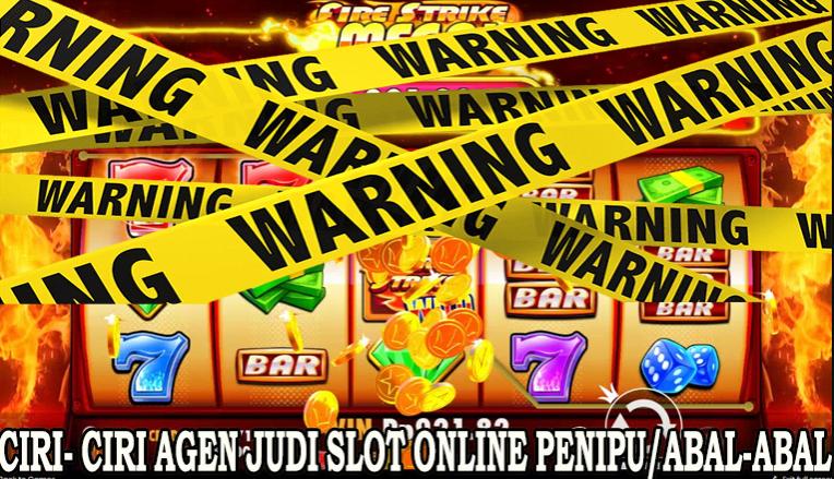 4 Ciri Agen Judi Slot Online Penipu